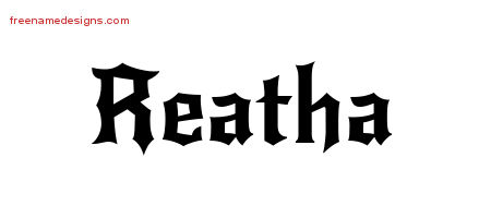 Reatha Gothic Name Tattoo Designs