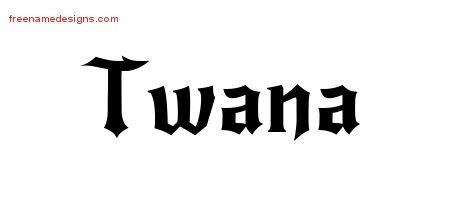 Twana Gothic Name Tattoo Designs