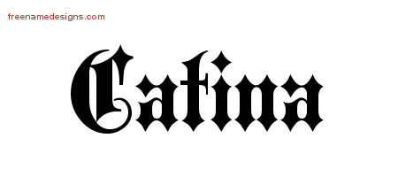 Catina Old English Name Tattoo Designs